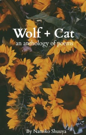 Wolf + Cat: an anthology of poems by Namiko_Shuuya