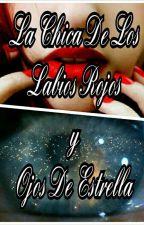 La Chica De Los Labios Rojos Y Ojos De Estrella  by luisa_rendon_p