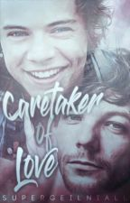 Caretaker of Love (larry au)#SpringAwards18✔ by supergeilniall