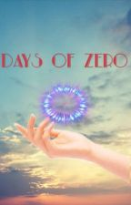 Days of Zero by Alissa_Is_Here