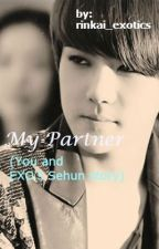 My Partner (You and EXO Sehun short story) by rinkai_exotics