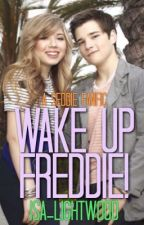 Wake Up Freddie! by incandessent
