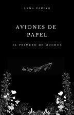 Aviones de papel by _LenaParish_