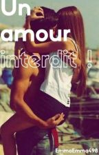 Un amour interdit ! by EmmaEmma498