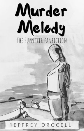 MURDER MELODY [The Puppeteer fanfiction] by j_drocell