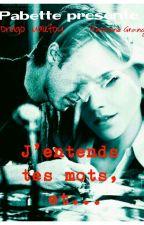 J'entends tes Mots, et... by Pabette