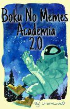 °Boku no memes academia 2.0° by Urami_wa10