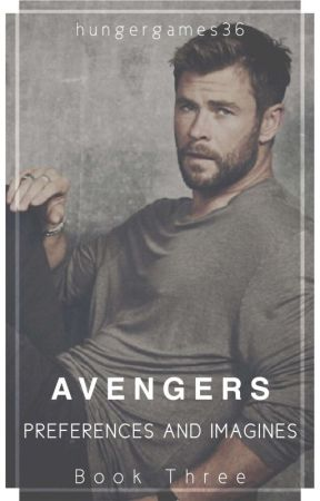 Avengers Preferences & Imagines (Book 3) by hungergames36