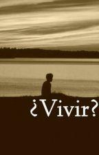¿Vivir? by Cecax27