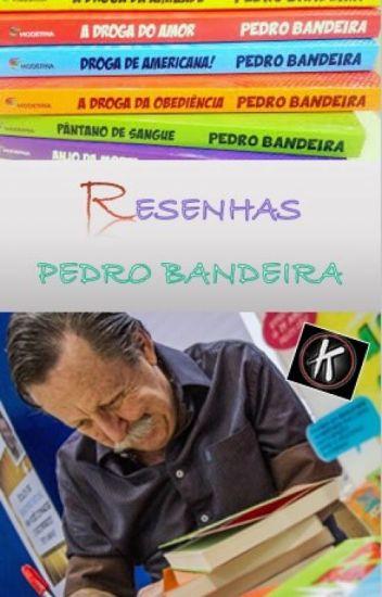 RESENHAS DE LIVROS DO PEDRO BANDEIRA