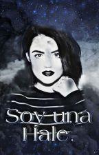 YO SOY UNA HALE  ( Stiles Y Tu) by FatimaMondragonTorre