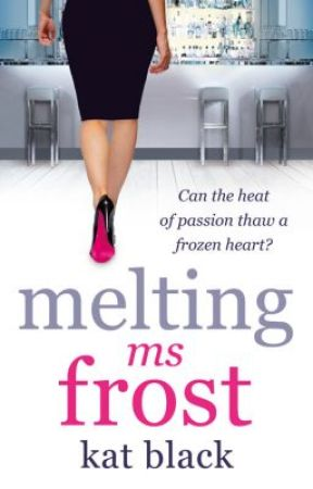 Melting Ms Frost by KatBlack-author
