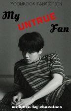 My untrue Fan | m.yg j.jk ✔ by chocolaes
