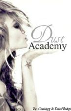 Dust Academy: Book 1 by Courag3
