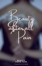 Beauty after All Pain by itsneverlasting