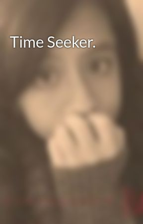Time Seeker. by BellsxSweets
