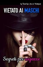 VIETATO AI MASCHI! Sai tenere un segreto? by TeamLeo_blu