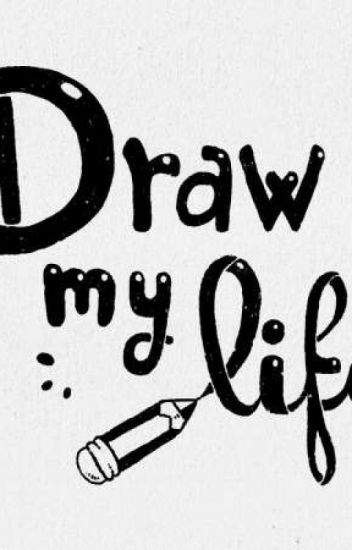 draw my life luv i m a being wattpad