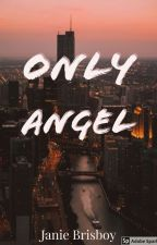 Only Angel by NonaGrub