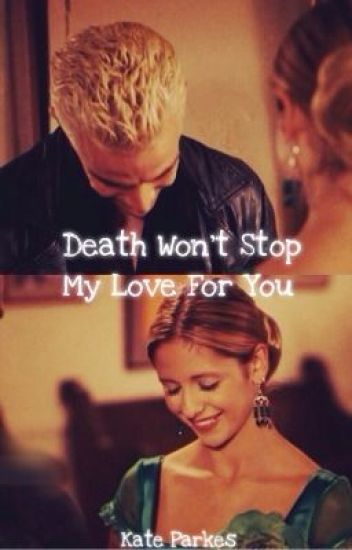 Death Won't Stop My Love For You