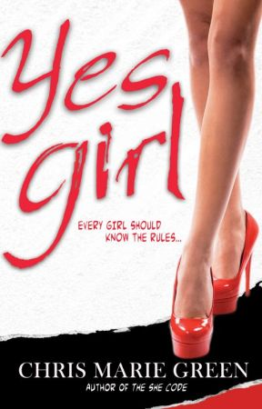 Yes Girl (A She Code Short Story) by ChrisMarieGreen