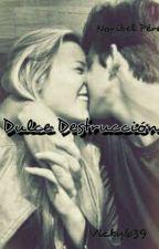Dulce Destrucción by Vicky639