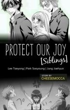 Protect Our Joy [Siblings] by cheesemocca