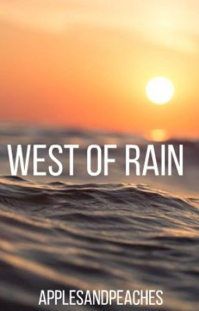 West of Rain by ApplesandPeaches