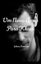 Um Novo Amor Para Klaus by julianahfernandes_