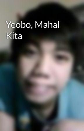 Yeobo, Mahal Kita by WenzELagbo
