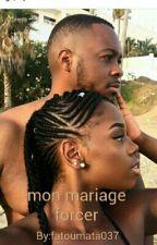 Mon Mariage Force by fatoumata037
