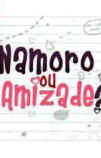 Amizade ou namoro? by user45018385