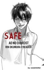 Safe (Rin Okumura x Reader) by SweetNBitter
