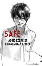 Safe (Rin Okumura x Reader) by SweetNBitter