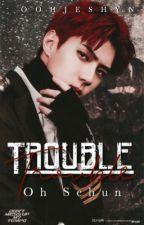 Trouble | مُشكلة  by OohJeshyn