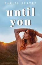 until you ; daniel seavey by wiIdIiabiIity
