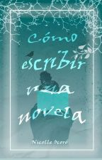 Cómo Escribir Una Novela by -nicolle-