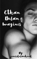 Ethan Dolan Imagines by jonesdolanhood