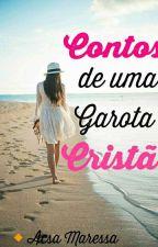 Contos De Uma Garota Cristã by AcsaMaressa