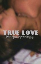 true love by birlemxstoriesss