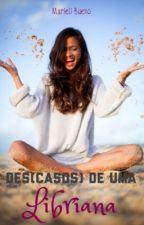 Des(casos) de uma Libriana.  by MarieliLuana