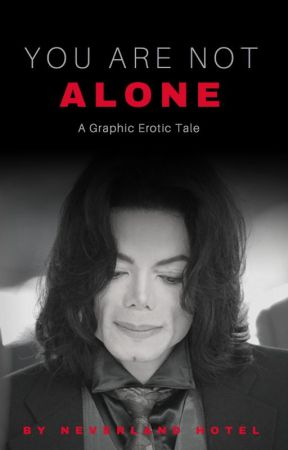You Are Not Alone A Michael Jackson Erotica You Are Not Alone