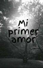 Mi Primer Amor by AliiMartinez7