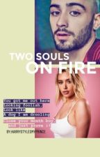 Two Souls On Fire Z.M (Editing & On hold) by Harrystylesmyprince