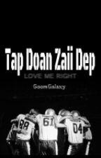 [EXO Couples] [T] [Funny] Tập đoàn zaii đẹp by GoomGalaxy