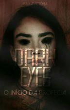 Dark Eyes - Livro 2 Da Saga Dark Blood  by paulaviih