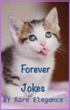 Forever Jokes by RareElegance