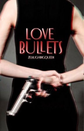 Love Bullets [RETURNING THIS SUMMER] by zelaughingqueen