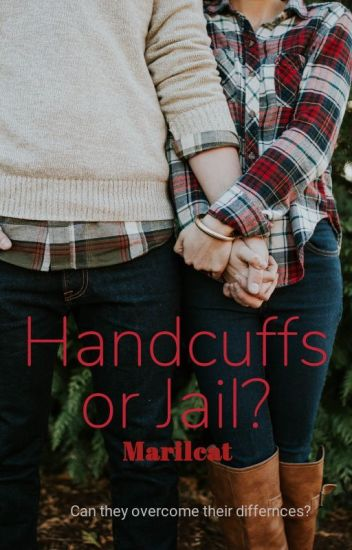 Handcuffs or Jail?