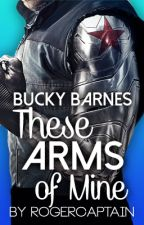 These Arms of Mine (Bucky Barnes x Reader) by RogerCaptain